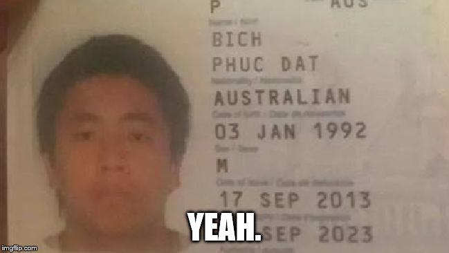 Phuc Dat Bich | YEAH. | image tagged in memes,phuc dat bich | made w/ Imgflip meme maker