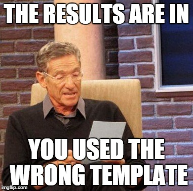 Maury Lie Detector Meme | THE RESULTS ARE IN YOU USED THE WRONG TEMPLATE | image tagged in memes,maury lie detector | made w/ Imgflip meme maker