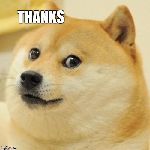 Doge Meme | THANKS | image tagged in memes,doge | made w/ Imgflip meme maker