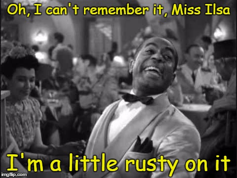 Oh, I can't remember it, Miss Ilsa I'm a little rusty on it | made w/ Imgflip meme maker