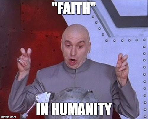 "Dr Evil Laser Meme | ""FAITH"" IN HUMANITY 