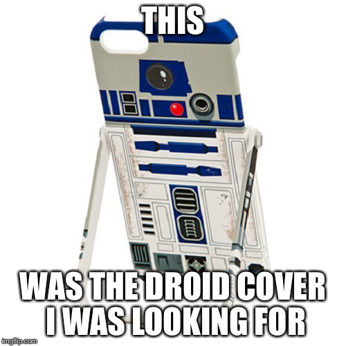 Android  | THIS WAS THE DROID COVER I WAS LOOKING FOR | image tagged in star wars no,r2d2,memes,funny,these arent the droids you were looking for | made w/ Imgflip meme maker