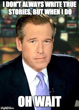 uoe7f brian williams was there 3 memes imgflip,Deceitful Memes