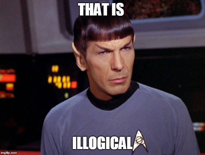 THAT IS ILLOGICAL | made w/ Imgflip meme maker