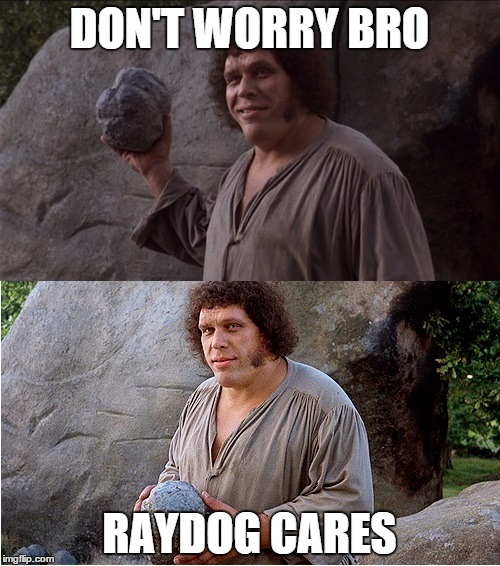 DON'T WORRY BRO RAYDOG CARES | made w/ Imgflip meme maker