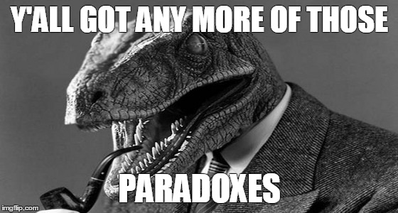 Dank philosoraptor | Y'ALL GOT ANY MORE OF THOSE PARADOXES | image tagged in memes,philosoraptor,y'all got any more of them,paradox,doctor philosoraptor,dank | made w/ Imgflip meme maker