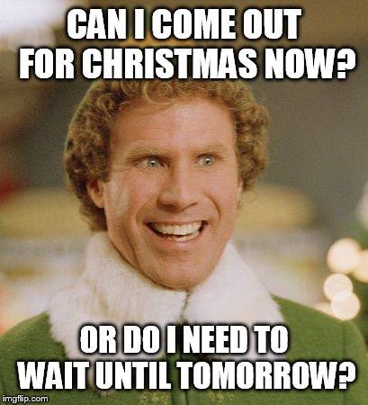 Is It Christmas.Is It Christmas Yet Imgflip