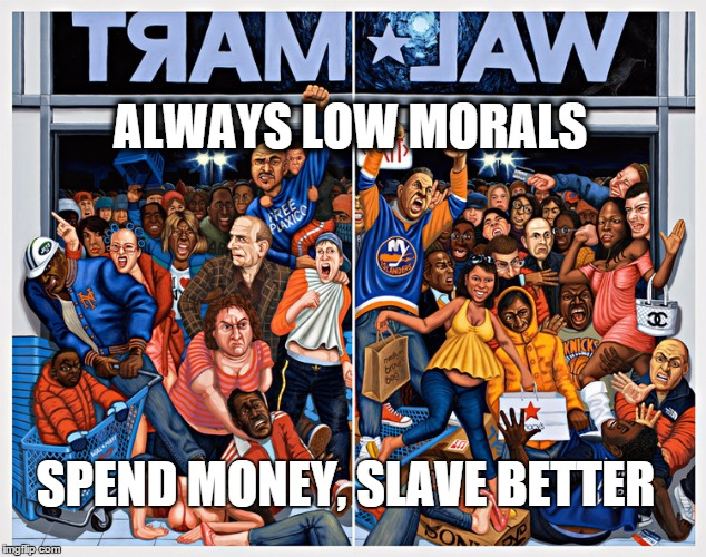 bfwm | ALWAYS LOW MORALS SPEND MONEY, SLAVE BETTER | image tagged in bfwm | made w/ Imgflip meme maker