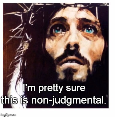 Blue-eyed Jesus | I'm pretty sure this is non-judgmental. | image tagged in blue-eyed jesus | made w/ Imgflip meme maker