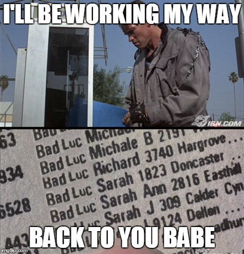 I'LL BE WORKING MY WAY BACK TO YOU BABE | made w/ Imgflip meme maker
