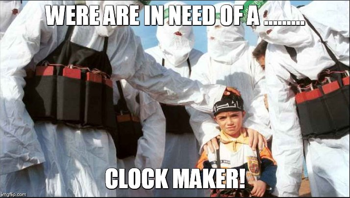 WERE ARE IN NEED OF A ......... CLOCK MAKER! | made w/ Imgflip meme maker