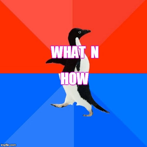 Socially awkward awesome penguin meme opinion