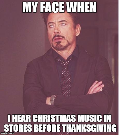 Christmas Before Thanksgiving Meme.Face You Make Robert Downey Jr Meme Imgflip