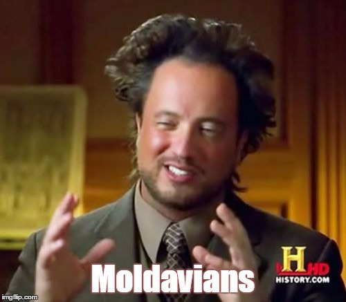 Ancient Aliens Meme | Moldavians | image tagged in memes,ancient aliens | made w/ Imgflip meme maker