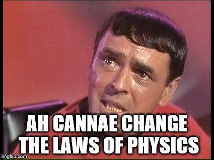 AH CANNAE CHANGE THE LAWS OF PHYSICS | made w/ Imgflip meme maker