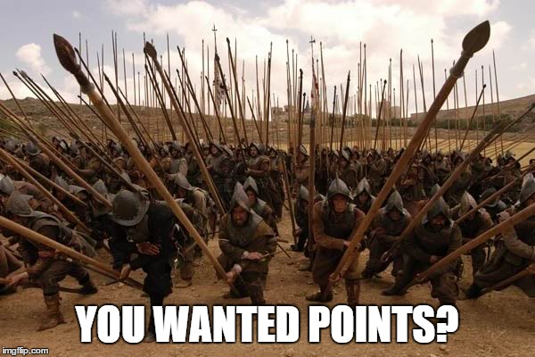 YOU WANTED POINTS? | image tagged in memes,points,meme | made w/ Imgflip meme maker