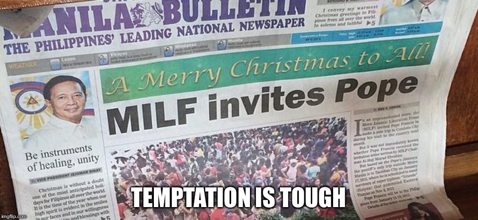 TEMPTATION IS TOUGH | image tagged in funny memes | made w/ Imgflip meme maker