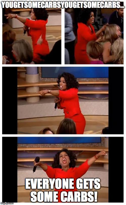 oprah meme you get