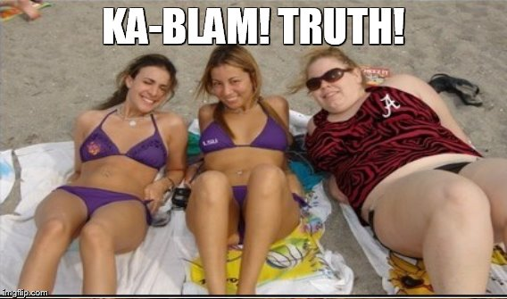KA-BLAM! TRUTH! | made w/ Imgflip meme maker