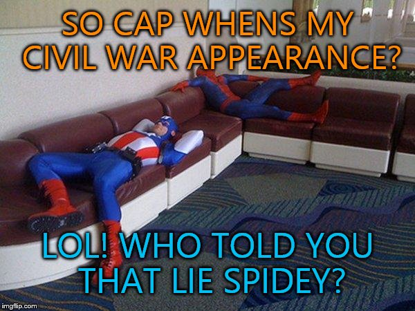 Civil War Funny Meme : Spider man asks captain america about the civil war appearance imgflip