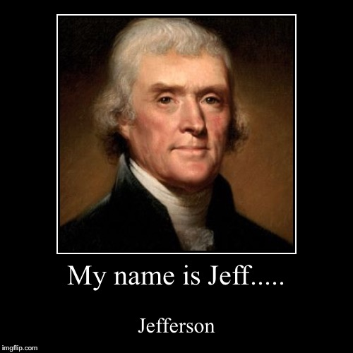 My name is Jeff..... - Imgflip