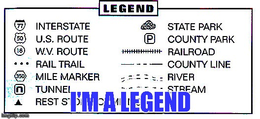 I'M A LEGEND | made w/ Imgflip meme maker