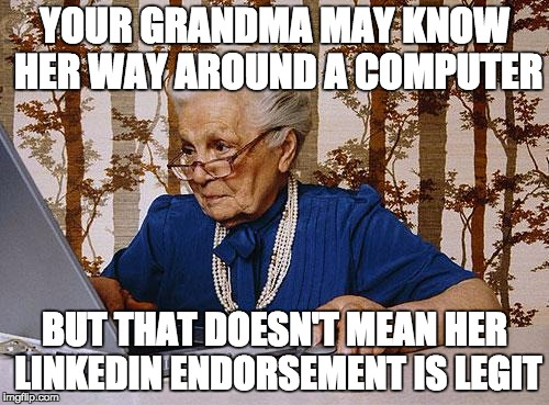 grandma's LinkedIn endorsement
