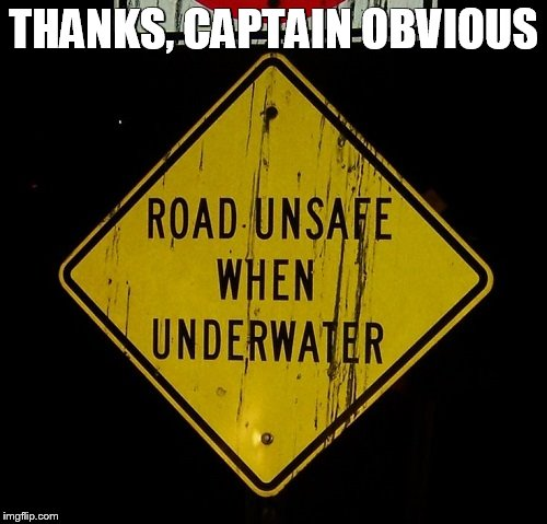 road sign fail | THANKS, CAPTAIN OBVIOUS | image tagged in fails,funny memes | made w/ Imgflip meme maker