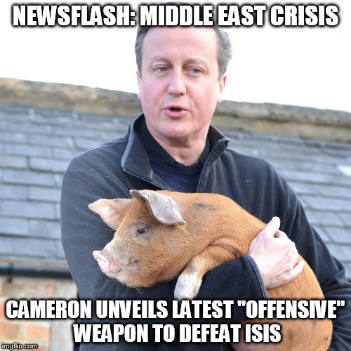 "This might just work.. think about it... | NEWSFLASH: MIDDLE EAST CRISIS CAMERON UNVEILS LATEST ""OFFENSIVE"" WEAPON TO DEFEAT ISIS 