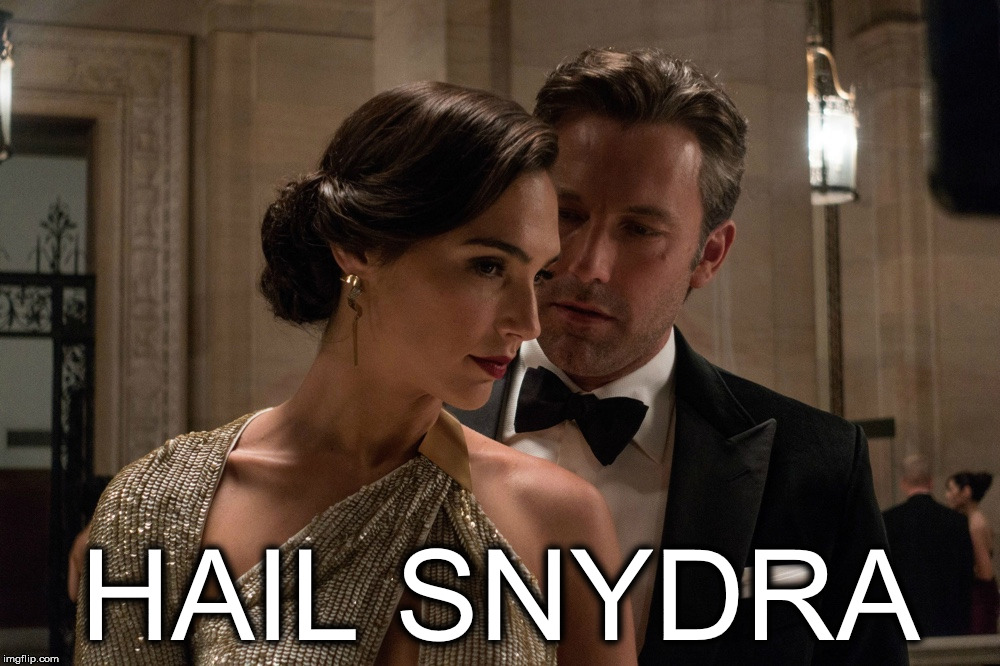 Hail Snydra#2 | HAIL SNYDRA | image tagged in bvs,hail snydra,wonder woman,gal gadot,zack snyder,batman | made w/ Imgflip meme maker
