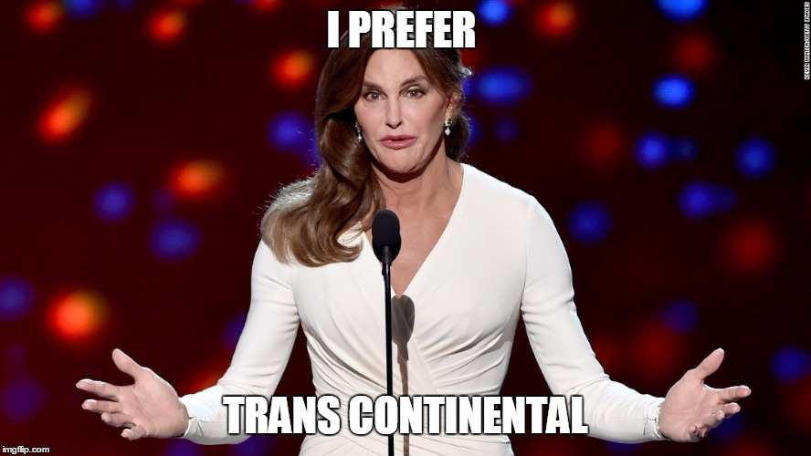 I PREFER TRANS CONTINENTAL | made w/ Imgflip meme maker