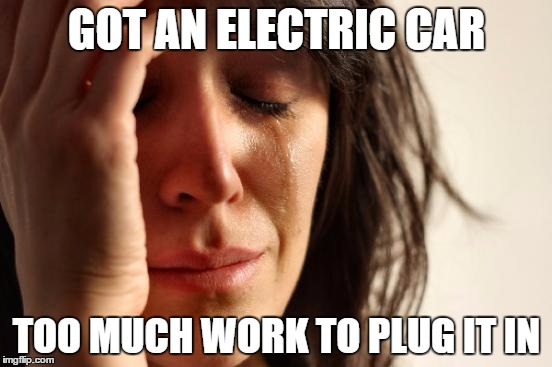v3gu1 first world problems meme imgflip,Electric Car Meme