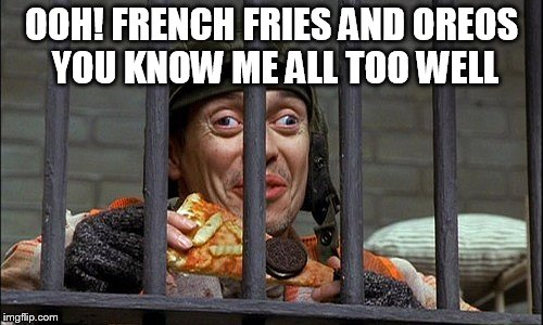 Image tagged in crazy eyes,steve,oreos,french fries,pizza ...