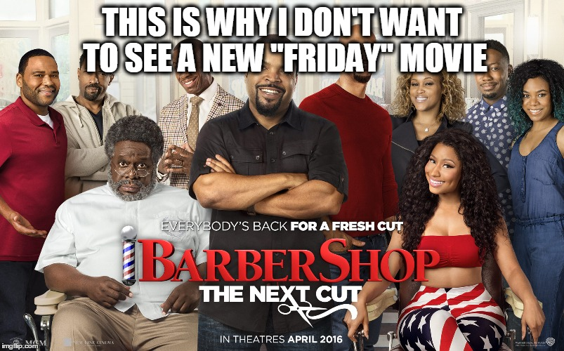 "Another Friday Movie? | THIS IS WHY I DON'T WANT TO SEE A NEW ""FRIDAY"" MOVIE 