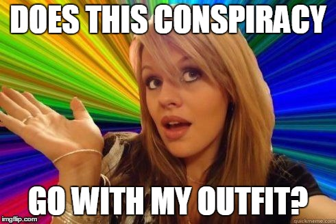 DOES THIS CONSPIRACY GO WITH MY OUTFIT? | made w/ Imgflip meme maker