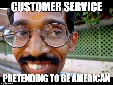CUSTOMER SERVICE PRETENDING TO BE AMERICAN | made w/ Imgflip meme maker