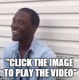 "Why you always lying | ""CLICK THE IMAGE TO PLAY THE VIDEO"" 