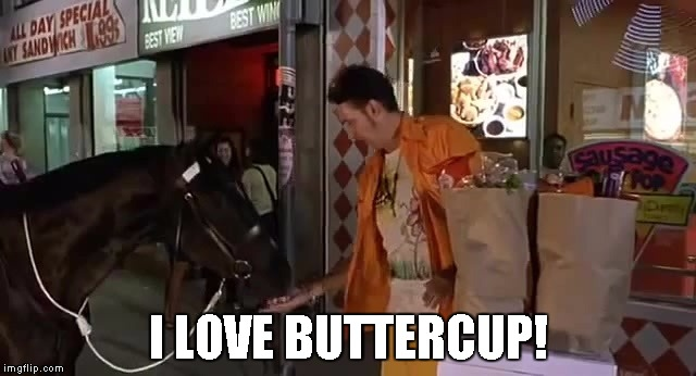 I LOVE BUTTERCUP! | image tagged in kenny,buttercup,half baked | made w/ Imgflip meme maker
