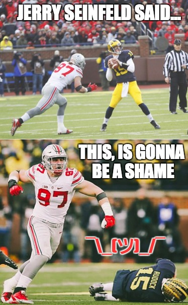 Bosa Shrugs Off Jake Rudock | JERRY SEINFELD SAID... THIS, IS GONNA BE A SHAME ¯_(ツ)_/¯ | image tagged in ohio state,college football,buckeyes,stunned michigan fan,michigan,seinfeld | made w/ Imgflip meme maker