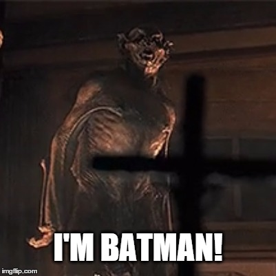 I'M BATMAN! | image tagged in batman,dracula,gary oldman | made w/ Imgflip meme maker