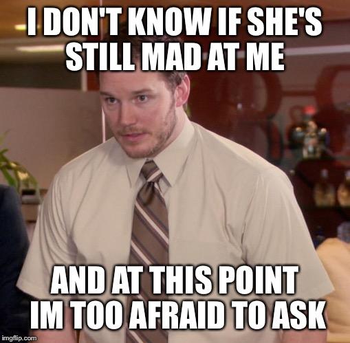 v93nn afraid to ask andy meme imgflip,Still Mad Meme