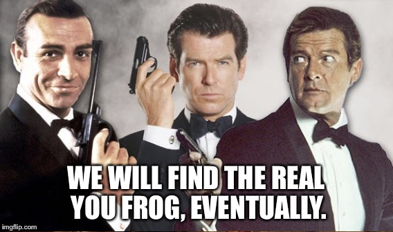 WE WILL FIND THE REAL YOU FROG, EVENTUALLY. | made w/ Imgflip meme maker