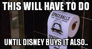 THIS WILL HAVE TO DO UNTIL DISNEY BUYS IT ALSO.. | made w/ Imgflip meme maker