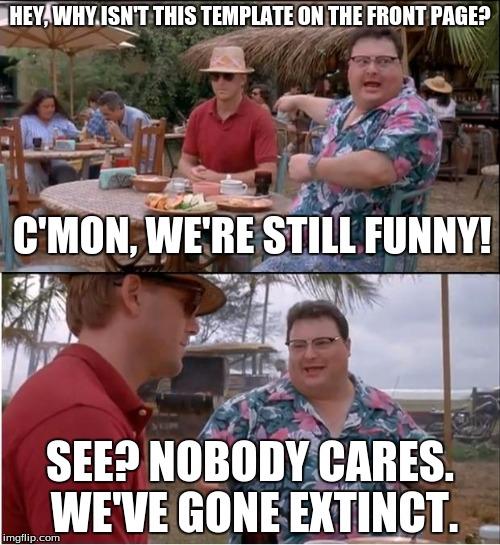 See Nobody Cares Meme - Imgflip