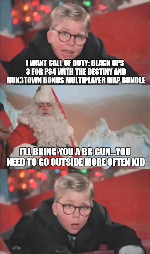 If A Christmas Story was about a modern day Ralphie - Imgflip