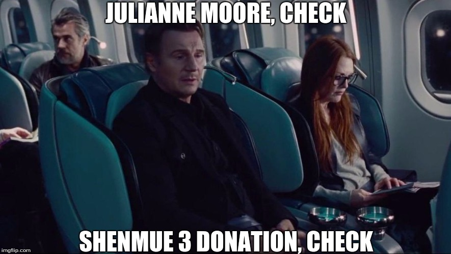 Observant Neeson | JULIANNE MOORE, CHECK SHENMUE 3 DONATION, CHECK | image tagged in liam neeson,non-stop,julianne moore,fight,aeroplane | made w/ Imgflip meme maker