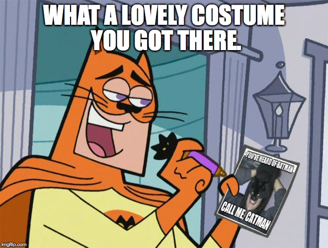 Adam West Signing His Picture | WHAT A LOVELY COSTUME YOU GOT THERE. | image tagged in catman,adam west,batman,autograph,custom | made w/ Imgflip meme maker