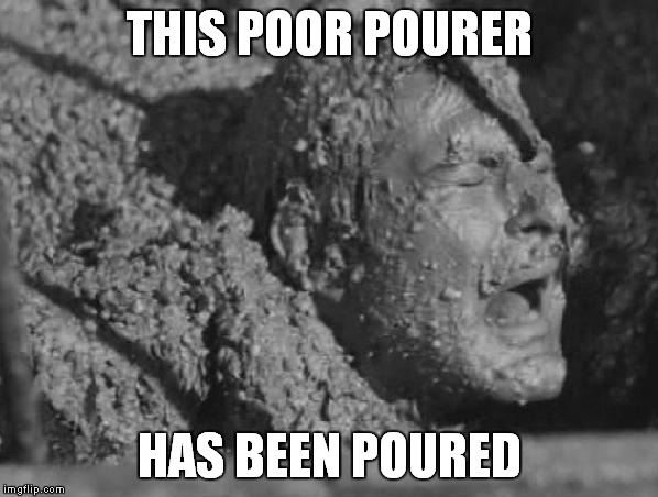THIS POOR POURER HAS BEEN POURED | made w/ Imgflip meme maker