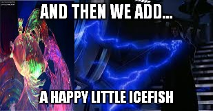 AND THEN WE ADD... A HAPPY LITTLE ICEFISH | made w/ Imgflip meme maker