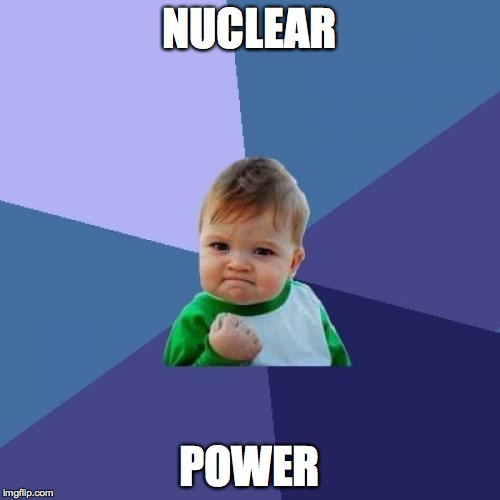 Success Kid Meme | NUCLEAR POWER | image tagged in memes,success kid | made w/ Imgflip meme maker